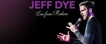 Jeff <b>Dye</b> | Comedian | Host | Actor