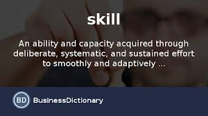 Key Skills Meaning What Is Skill Definition And Meaning Businessdictionary Com