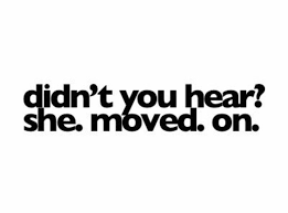 Moved On Quotes Impressive Breaking Up And Moving On Quotes Didn't You Hear She Moved On