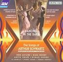 Dancing in the Dark: The Music and Songs of Arthur Schwartz