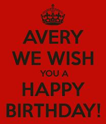 Happy Birthday Avery Avery We Wish You A Happy Birthday Poster Sharon Keep Calm O Matic