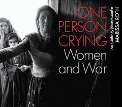 one person crying women and war museum of tolerance los  one person crying women and war