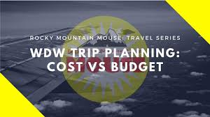 Trip Planner Cost Wdw Trip Planning Cost Vs Budget Tripplanner 101 Wdw Step1 Youtube