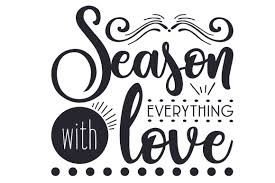 All contents are released under creative commons cc0. Season Everything With Love Svg Cut File By Creative Fabrica Crafts Creative Fabrica