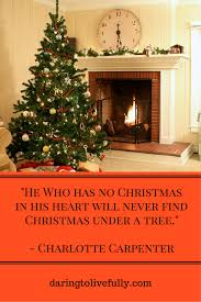 Quotes for christmas 100 Joyous Christmas Quotes to Brighten the Season Daring to Live Fully 71