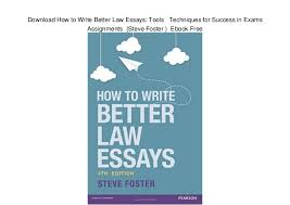 how to write better law essays tools techniques for succe how to write better law essays tools techniques for success in exams assignments