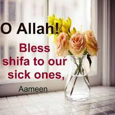 Dua O Allah Bless Shifa To Our Sick Ones Ameen Duaa Islam