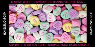 funny candy conversation hearts moms want to give their kids