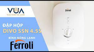 Máy nước nóng FERROLI DIVO SSN 4.5S 4500w trực tiếp - Mở hộp, giới thiệu  tính năng chi tiết - YouTube