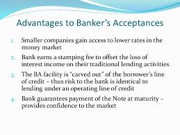 What does bankers' acceptances mean in finance? Bankers Acceptance Advantages And Disadvantages