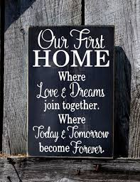 Love Plaques Quotes Classy Our First Home Sign Rustic Wedding Gift For Couple Welcome Wood