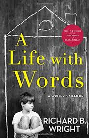 A Life with Words: A Writer's Memoir (Phyllis Bruce Editions): Wright,  Richard B.: 9781476785349: Amazon.com: Books