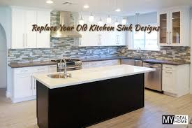 Replace Your Old Kitchen Sink Designs My Ideal Home