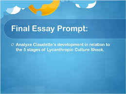 st lucy s final essay ppt video online  3 final essay prompt analyze claudette s development in relation to the 5 stages of lycanthropic culture shock