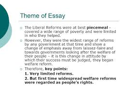 liberal reforms a success ppt  theme of essay the liberal reforms were at best piecemeal covered a wide range of