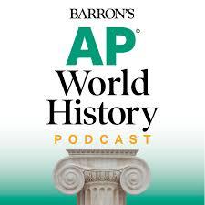 Barron's AP® World History Podcast