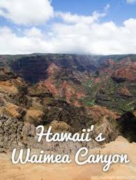 hawaii s waimea canyon a photo essay the best travel pins  hawaii s waimea canyon kauai