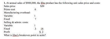Solved At Annual Sales Of 900 000 The Ebo Product Has T