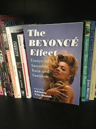 bow down the beyonce effect essays on sexuality race and  bow down the beyonce effect essays on sexuality race and feminism
