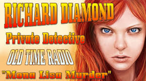 old time radio drama richard diamond mona lisa murder old time radio drama richard diamond mona lisa murder