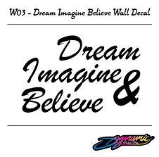 w03 dream imagine believe wall art