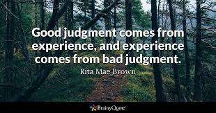 Forest Quotes Gorgeous Good Judgment Comes From Experience And Experience Comes From Bad