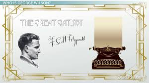 who is george wilson in the great gatsby character analysis who is george wilson in the great gatsby character analysis video lesson transcript com