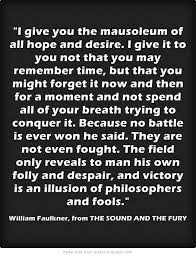 William Faulkner Quotes Custom The Sound And The Fury William Faulkner Victory Is An Illusion Of