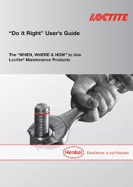 Loctite Retaining Compound Chart Do It Right User S Guide