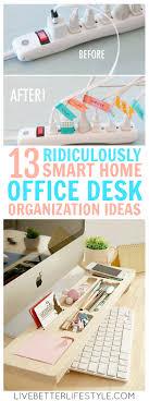 Home office desk organization Cute Smart Home Office Desk Organization Ideas Live Better Lifestyle 13 Ridiculously Smart Home Office Desk Organization Ideas Live