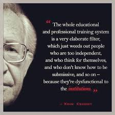 best noam chomsky ideas political sociology  the whole educational and professional training system is a very elaborate filter noam chomsky