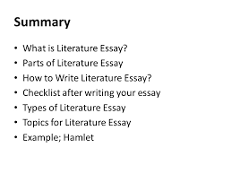 lecture literature essay ppt video online  summary what is literature essay parts of literature essay