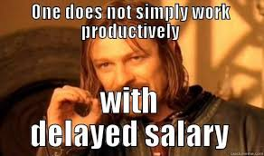 delay salary - quickmeme via Relatably.com