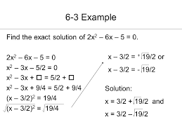 6 3 example find the exact solution of 2x2 6x 5 0