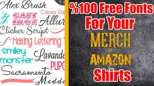 T Shirt Design Maker Free Download Free Fonts Download Commercial Use Free Fonts So You Can Create Merch By Amazon T Shirt Designs