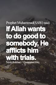 Beautiful Quotes Prophet Muhammad Best of Prophet MuhammadSAW Said If Allah Wants To Do Good To Somebody