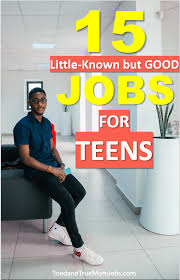 Best Paying Jobs For Teens 15 Of The Best Jobs For Teens In 2019 That You May Have
