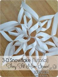 How To Make A 3d Snowflake Do You Wanna Build A Snowflake Somethin Outta Nothin