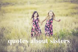 Quotes About Sisters