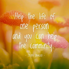 Community Quotes Inspirational Quotes about Work Help the life of one person and 31