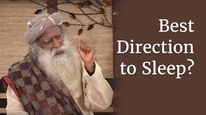 What Is The Best Direction And Position To Sleep In Sadhguru