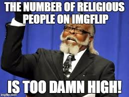 Judging from the number of dislikes I get on anti-religion memes ... via Relatably.com