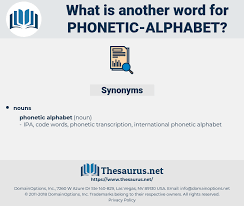 The international phonetic alphabet (ipa) is a system where each symbol is associated with a particular english sound. Synonyms For Phonetic Alphabet Thesaurus Net
