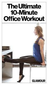 lean in the ultimate 10 minute office workout