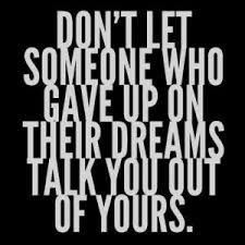 Dream Stealers Quotes Best of Never Listen To Dream Stealers System To Millions