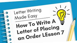 How To Write A Letter Of Placing An Order Letter Writing Made