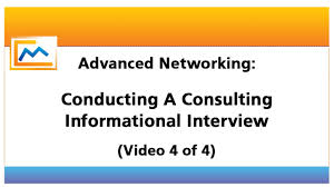 advanced networking conducting a consulting informational advanced networking conducting a consulting informational interview video 4 of 4