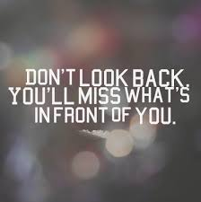 Don't look back. You'll miss what's in front of you. #life #lifequotes    Looking back quotes, Be yourself quotes, Make a quote