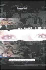 My Name Is Meth: Roxanne Heath, William Greenleaf, None: 9780615393964:  Amazon.com: Books