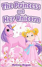 books for kids the princess and her unicorn beautifully ilrated bedtime story for kids